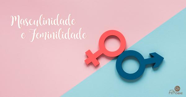 Masculinidade e Feminilidade - Manu Bartolomeu