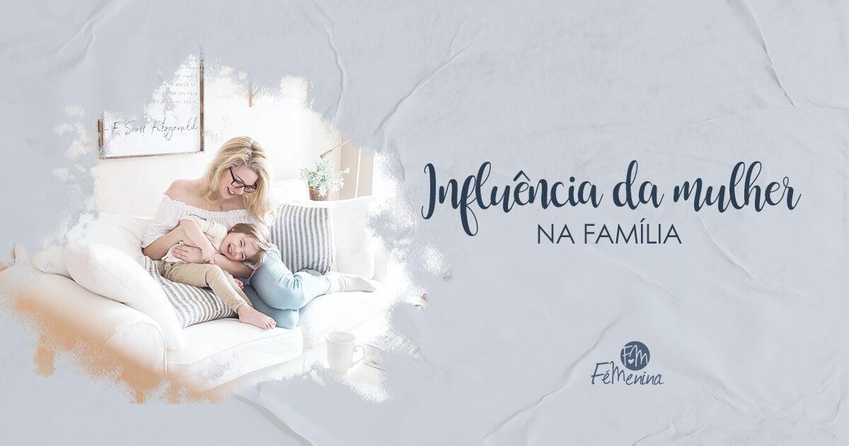 Influência da mulher na familia