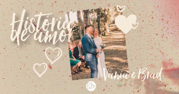 Historia de amor - Vânia e Brad